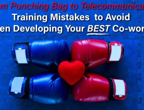 From Punching Bag to Telecommunicator: Training Mistakes to Avoid When Developing Your BEST Co-worker