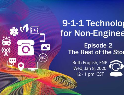 9-1-1 Technology for Non-Engineers: Episode 2 The Rest of the Story